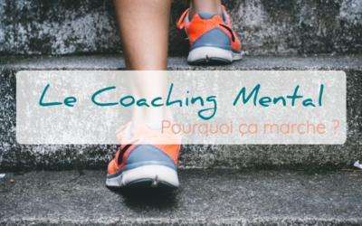 Le coaching mental, qu'est ce que c'est et pourquoi ça marche ?